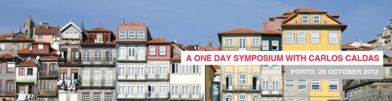 A One Day Symposium with Carlos Caldas Porto October 29, 2012